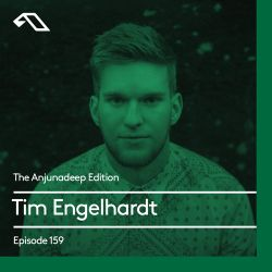 The Anjunadeep Edition 159 with Tim Engelhardt