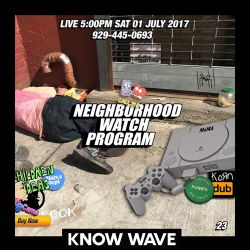 Neighborhood Watch Program #23 Live from MoMA Ps1 - July 1st, 2017