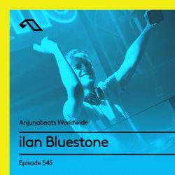 Anjunabeats Worldwide 545 with ilan Bluestone