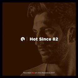 Hot Since 82 - Ultra Miami 2017 - Day 1 (BE-AT.TV)