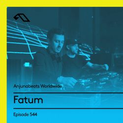 Anjunabeats Worldwide 544 with Fatum