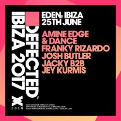 2017.06.25 - Amine Edge & DANCE @ Defected - Eden, Ibiza, SP