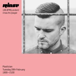 Plastician - Rinse FM - 28th February 2017