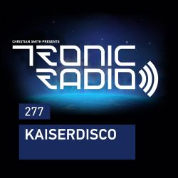 Tronic Podcast 277 with Kaiserdisco