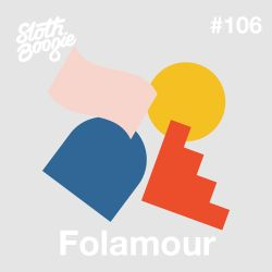 SlothBoogie Guestmix #106 - Folamour