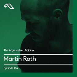 The Anjunadeep Edition 169 with Martin Roth
