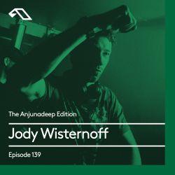 The Anjunadeep Edition 139 With Jody Wisternoff