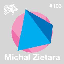 SlothBoogie Guestmix #103 - Michal Zietara