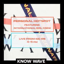 Personal Hotspot Feat. International Girl Crew - August 18th, 2017
