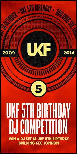 UKF 5th Birthday DJ Competition