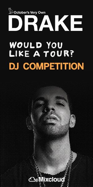 Drake 'Would You Like a Tour?' DJ Competition