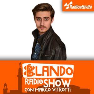 Blando Radio Show Puntata 16 Mercoledì 18 Gennaio, Emergenza Terremoto Centro Italia e Bora a Triest