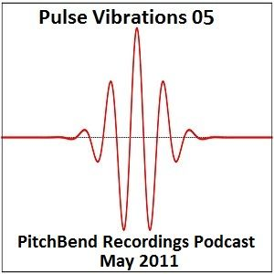 Pulse Vibrations 05 (PitchBend Recordings May)