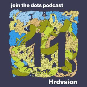 Join The Dots #11 // Hrdvsion aka Nathan Jonson