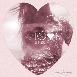 L O ♥ I N' U  by  feyorz