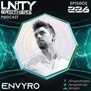 Unity Brothers Podcast #226 [GUEST MIX BY ENVYRO]