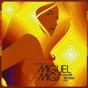 Miguel Migs - Nude Tempo One Part 2