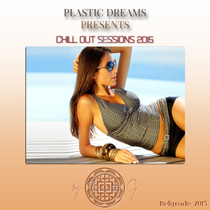 Plastic Dreams Chill Out Sessions 2015