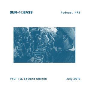 SUNANDBASS Podcast #73 - Paul T & Edward Oberon
