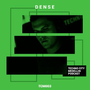 TCM Episode #003 Mix - Dense