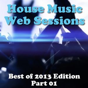 House Music Web Sessions - Best of 2013 Edition - Part 01