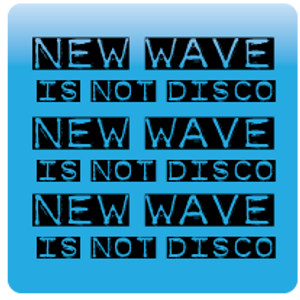 New Wave Is Not Disco