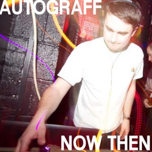 Now Then Mix #14 - Autograff