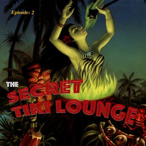 Secret Tiki Lounge - Episode 2