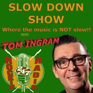 SLOW DOWN SHOW with TOM INGRAM #61
