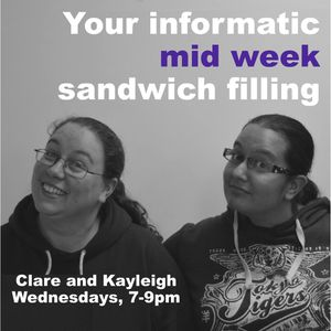 Your informatic mid week sandwich filling with Clare and Kayleigh - 19 08 2015