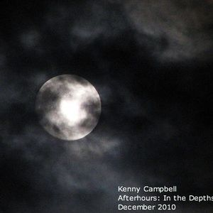 Kenny Campbell - Afterhours: On the Depths of Night December 2010