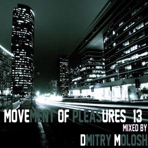 Dmitry Molosh - Movement of Pleasures # 13