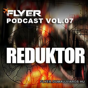 Flyer Podcast Vol. 07. : Reduktor