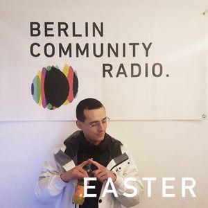EASTER - Berlin Community Radio 031 - No Transitions Special