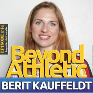 #44 Remaining In the Moment with Berit KAUFFELDT