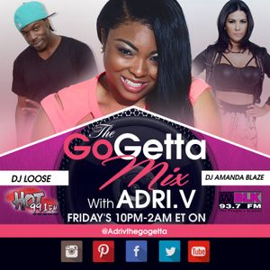 The Go Getta Mix With ADRI.V The Go Getta On Hot 99.1 With DJ Amanda Blaze 8.21.2015