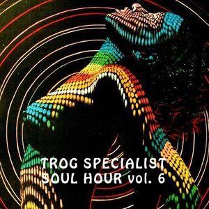 TROG SPECIALIST FEB 2015 - SOUL HOUR