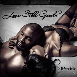 Love Still Good?