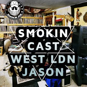 Smoke Cast 05 - Jason - West London