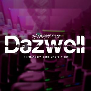 TheMashup Dazwell's June Monthly Mix