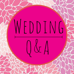 023: Wedding Q&A - Unplugged Weddings and Stepfamilies