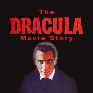 The Dracula Movie Story (Remastered)