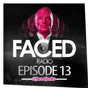 Faced Radio Episode 13