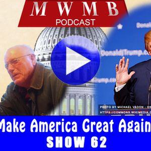 MWMB 62: Make America Great Again!