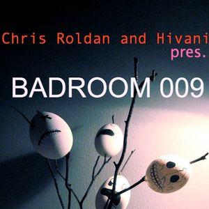 Chris Roldan & Hivani pres. Badroom #009