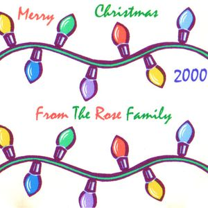 Merry Christmas From The Rose Family 2000 (Recorded November 2000)