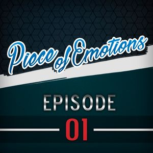 Piece of Emotions - Episode #1
