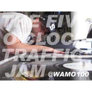 The Five O'clock Traffic Jam 7/24/15 @wamo100 x @mikejax