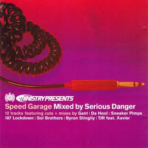 Ministry Presents - Speed Garage - Serious Danger - (Ministry Of Sound)