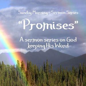 """Promises"" Sermon Series Part III - ""God's Promise of Answered Prayer"""